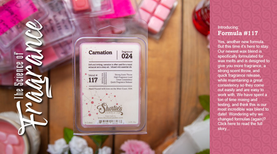 Introducing: Formula 117.  Our newest wax blend specifically formuated for wax melts.